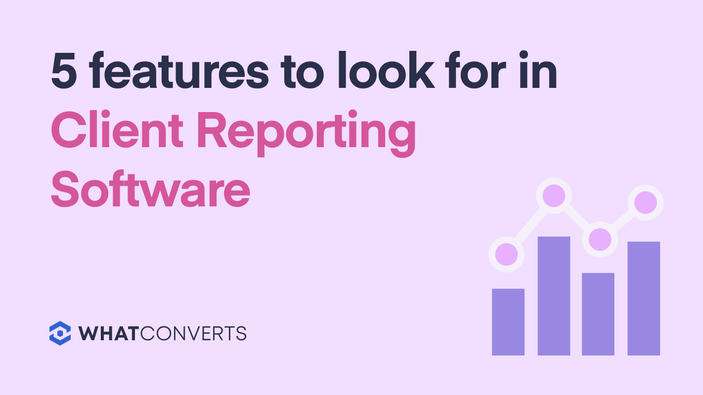 5 Features to Look For in Client Reporting Software