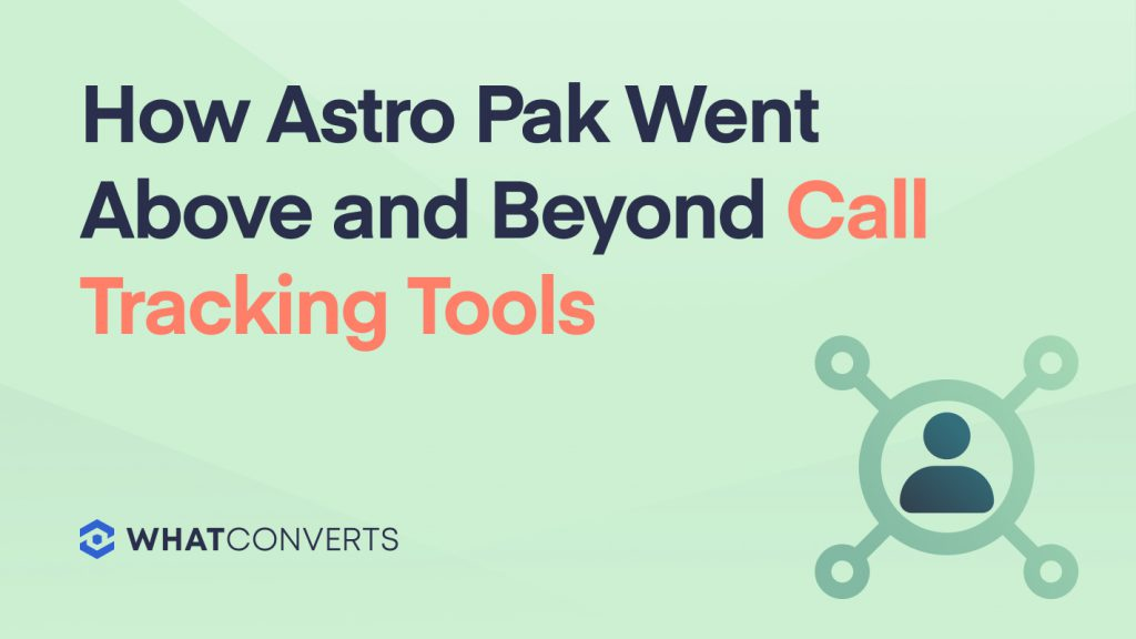 How Astro Pak Went Above and Beyond Call Tracking Tools