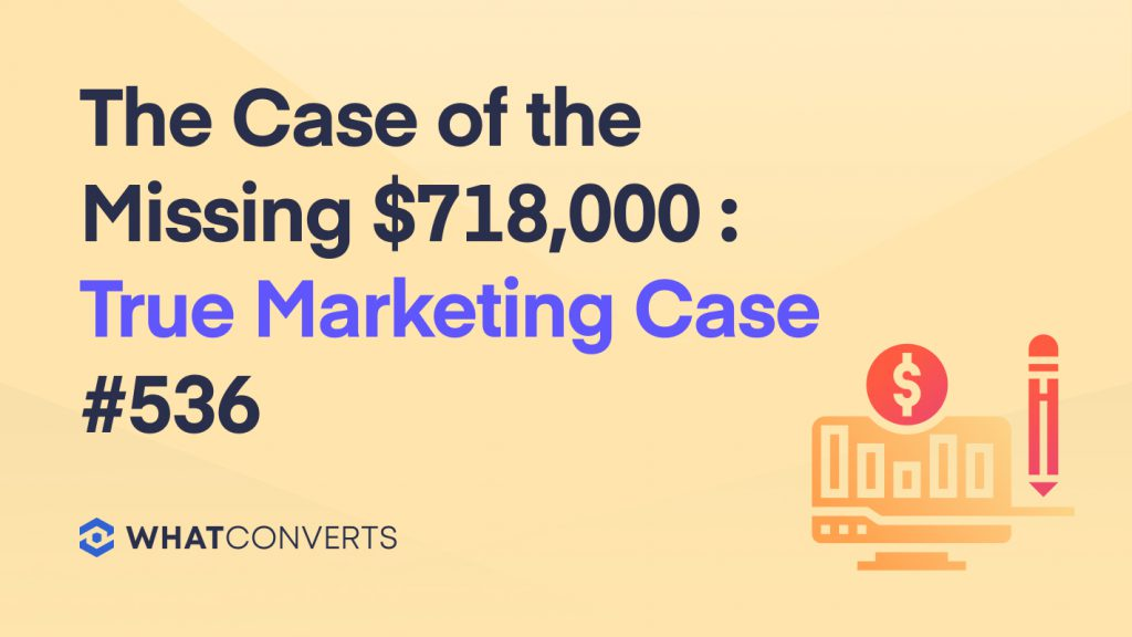 The Case of the Missing $718,000 : True Marketing Case #536