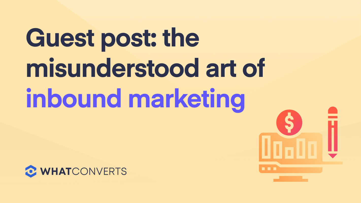 Guest Post: The Misunderstood Art of Inbound Marketing