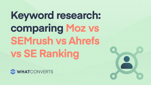 Keyword Research: Moz vs SEMrush vs Ahrefs vs. SE Ranking