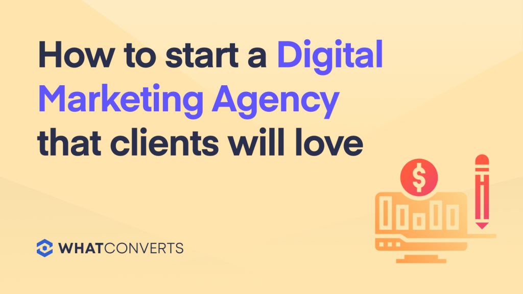 How to Start a Digital Marketing Agency That Clients Will Love