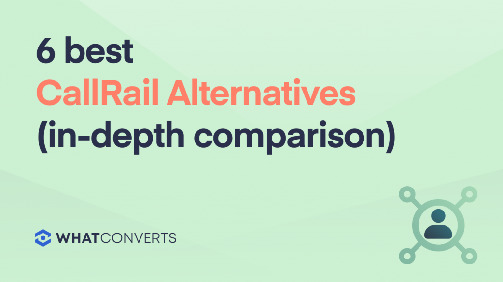 6 Best CallRail Alternatives [In-Depth Comparison]